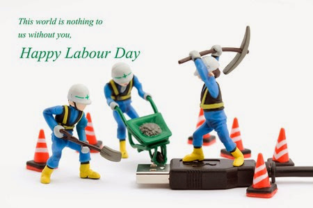 Labour Day 2014 May 1st 2014 Greetings Quotes All U Want Get