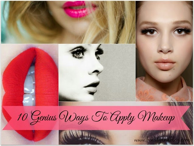 10 Genius Ways To Apply Makeup~Beauty And The Blog