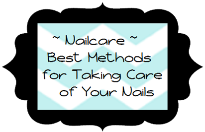 Nailcare - Best methods for taking care of your nails from NewMamaDiaries.blogspot.com