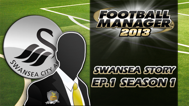 Let's Play Football Manager 2013 Swanning Along A Swansea story