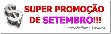 Promoção de Setembro - Aproveite!