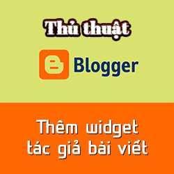 Hướng dẫn thêm widget tác giả bài viết vào Blogspot