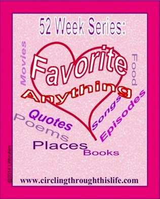 Favorites Anything 52 Week Series at www.circlingthroughthislife.com