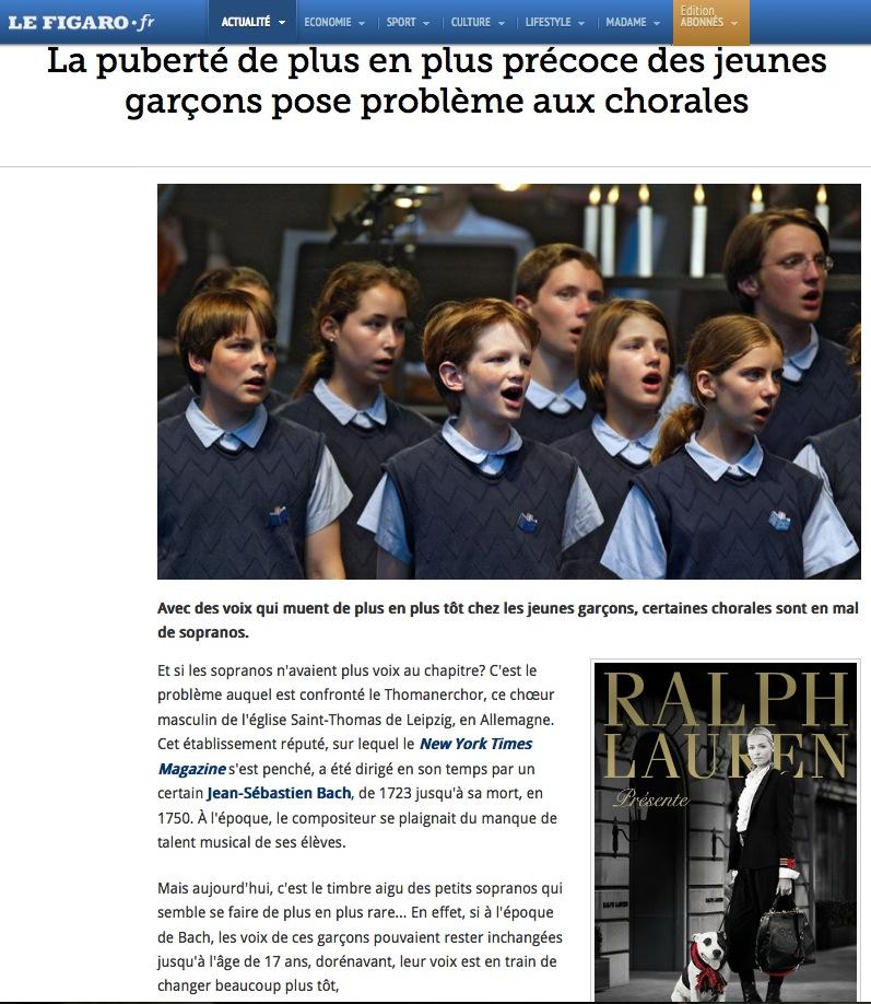 http://www.lefigaro.fr/actualite-france/2013/11/16/01016-20131116ARTFIG00346-la-puberte-de-plus-en-plus-precoce-des-jeunes-garcons-pose-probleme-aux-chorales.php
