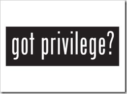 Got privilege?
