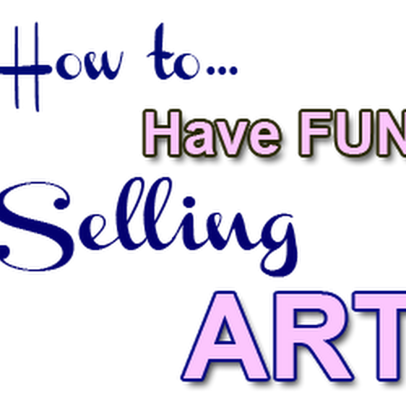 How to Avoid Stress and have Fun When Selling Art