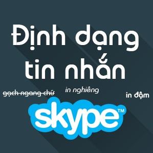 Cách định dạng nội dung tin nhắn trong Skype