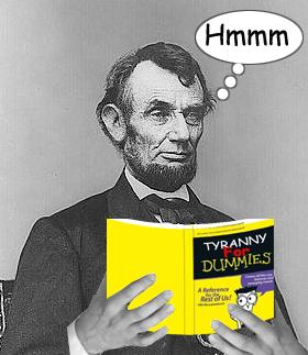 https://lh3.ggpht.com/-Azy-BFCWeVM/Tzh4wSo1ZDI/AAAAAAAAFh0/1kIMSaFryMk/s1600/Lincoln-Tyranny.png