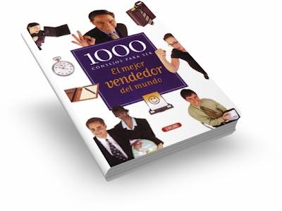 1000 CONSEJOS PARA SER EL MEJOR VENDEDOR DEL MUNDO [ Libro ] – Consejos útiles para desempeñar la función de profesional de la venta