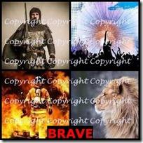 BRAVE- 4 Pics 1 Word Answers 3 Letters