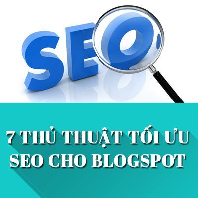 7 thủ thuật tối ưu hóa SEO cho Blogspot