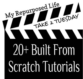 My Repurposed Life-20 Built From Scratch Tutorials
