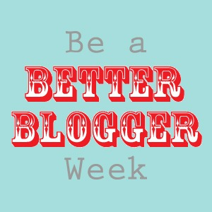 Be A Better Blogger copy