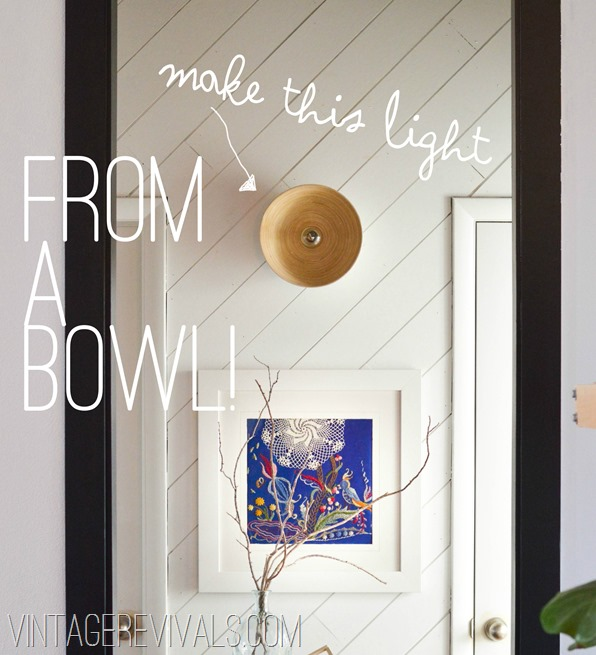 How to make a wall sconce from a bowl vintage revivals how to make a light out of a bowl vintage revivals aloadofball Choice Image
