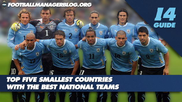 5 Smallest Countries With Best National Teams FM 2014