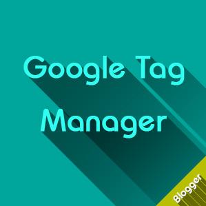 Cách thêm Google Tag Manager vào Blogspot khi bị lỗi