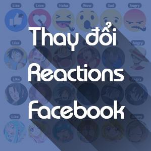Thay các biểu tượng Reactions độc đáo cho Facebook