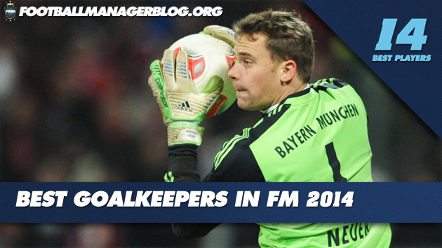 Best Players in Football Manager 2014 Goalkeepers