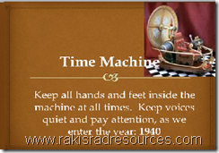 Time Machine to give kids an idea of what life is like in the year 1940.