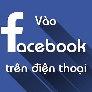 Cách vào Facebook trên điện thoại