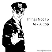 Things Not To Ask A Cop