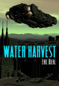Cover of the novel Water Harvest by Eric Diehl