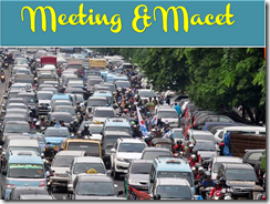Meeting & Macet