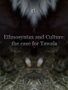 Ethnosyntax and Culture - the case for Tawala Cover
