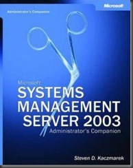 microsoft-systems-management-server-2003-administrators-companion-by-steven-d-kaczmarek