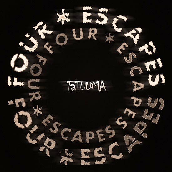 Tatuuma – Four Escapes (2014)