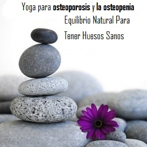 Yoga salud para tus huesos
