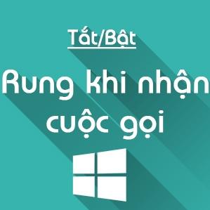 Cách tắt/bật rung khi nhận cuộc gọi trên Windows 10 Mobile