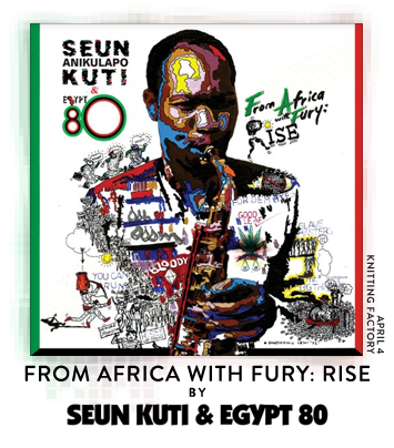 From Africa With Fury: Rise by Seun Kuti & Egypt 80