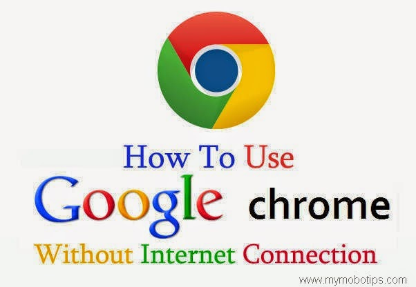 Google Chrome Without Internet Connection