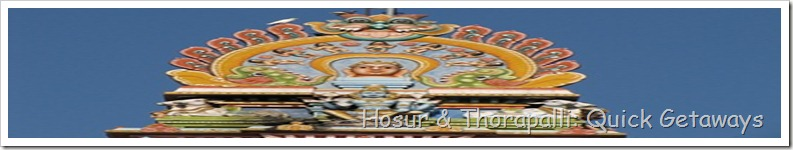 Hosur & Thorapalli: Quick Getaways