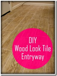 DIY Wood Look Tile Entryway