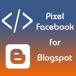 Làm thế nào để thêm Facebook Pixel vào Blogspot?
