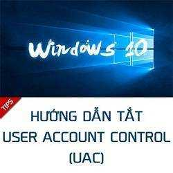 Cách tắt User Account Control (UAC) trên Windows 10