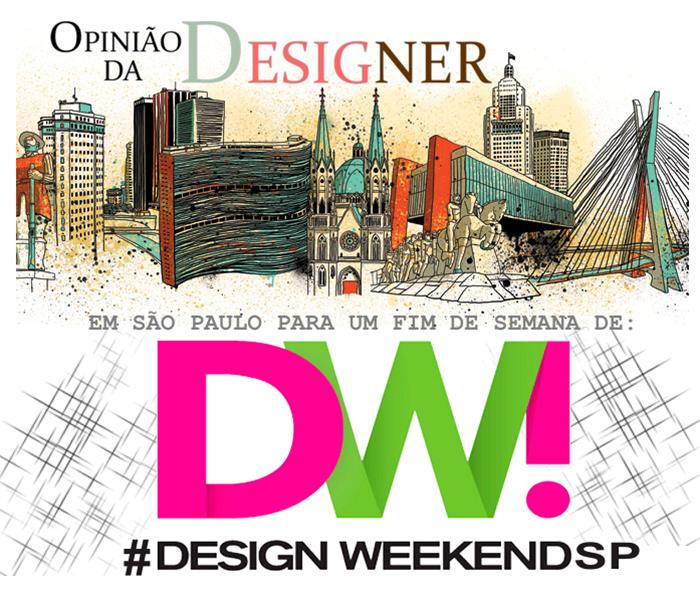 Design weekend São Paulo e Opinião da designer
