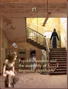 Psychosemantics and the assembly of linguistic structures Cover
