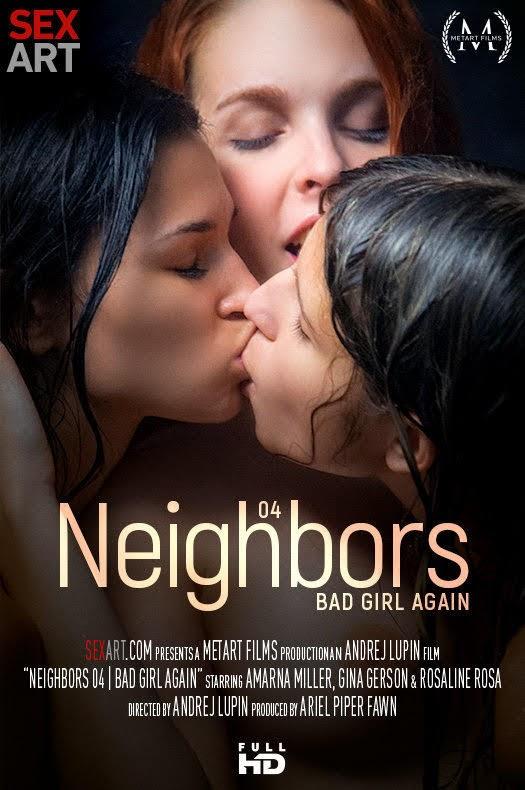 [Sexart] Amarna Miller, Gina Gerson, Rosaline Rosa - Neighbors: Episode 4 -  Bad Girl AgainReal Street Angels