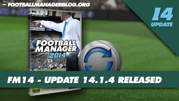 Football Manager 2014 Update 14.1.4 RELEASED