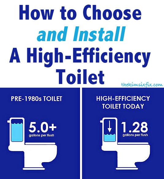 How to Choose and install high efficiency toilet. Everything you need to know before heading to the home improvement store.