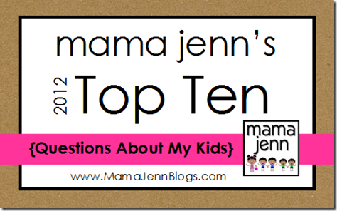 Top Ten Questions About Mama Jenn's Kids