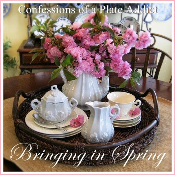 CONFESSIONS OF A PLATE ADDICT Bringing in Spring...Cherry Blossoms and Vintage Ironstone