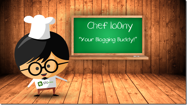 Chef loOny - a Blogging Buddy