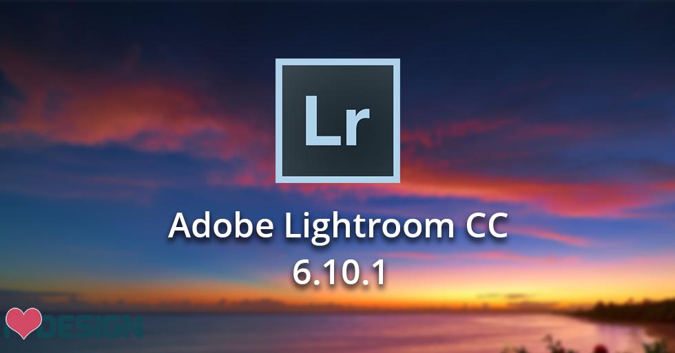 Tải phần mềm Adobe Lightroom CC 6.10.1 full cờ rắc mới nhất
