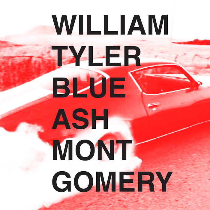 William Tyler ~ Blue Ash Montgomery