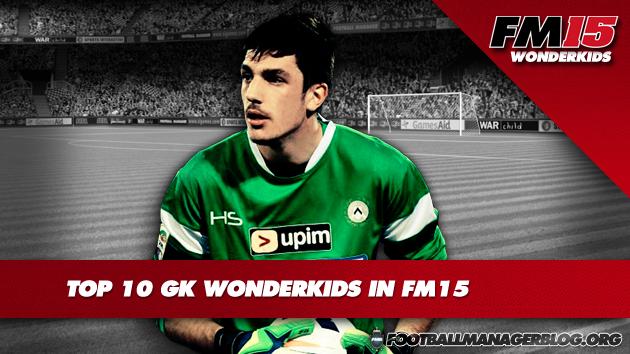 Top 10 GK Wonderkids in FM15