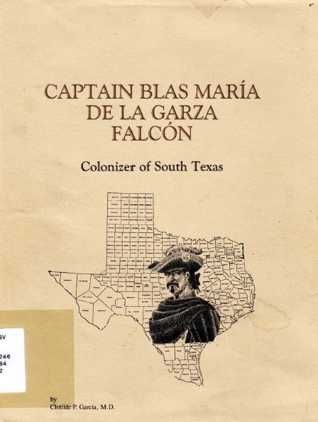 Captain Blas Maria De La Garza Falcon Colonizer of South Texas.JPG